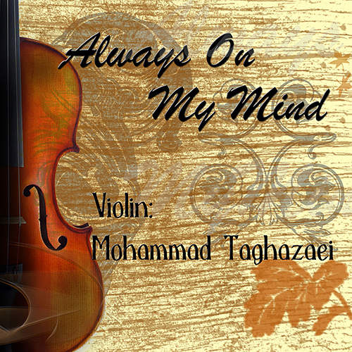 Always On My Mind - محمد تقاضایی