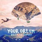 Your Dream - رضا آزادی پور