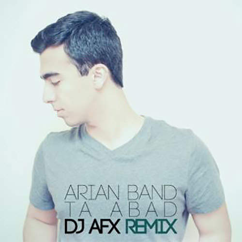 تا ابد (ریمیکس) - گروه آریان و AFX