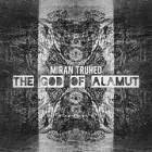 The God Of Alamut - Miran TruHed