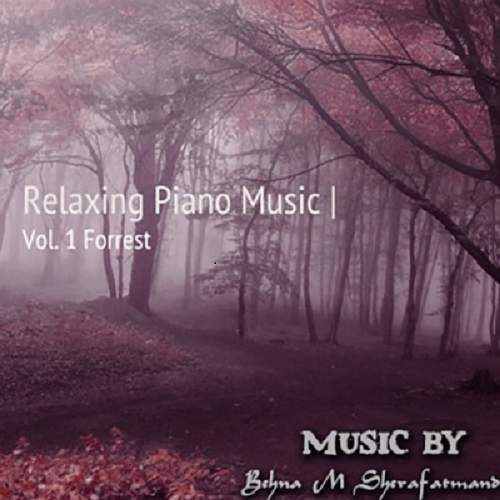 Relaxing Piano Music | Vol.1 Forrest - بهنام شرافتمند