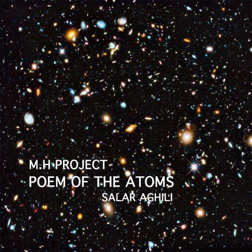 Poem Of The Atoms - M.H Project و سالار عقیلی