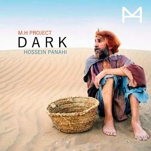 Dark - M.H Project و حسین پناهی