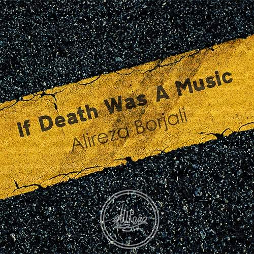 If Death Was A Music