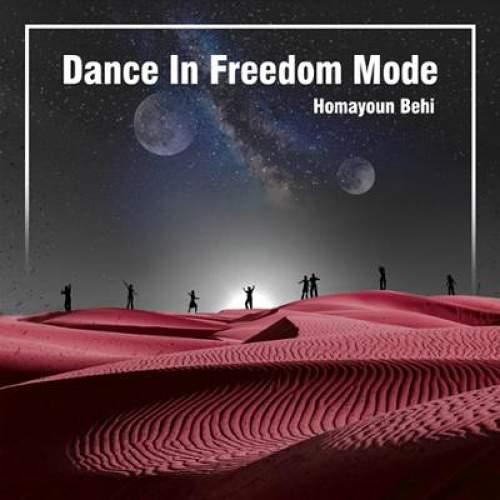 Dance In Freedom Mode - همایون بهی